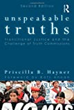 Unspeakable Truths, Priscilla B. Hayner, 0415806356