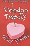 Voodoo Deadly, Sibel Hodge, 1470157578