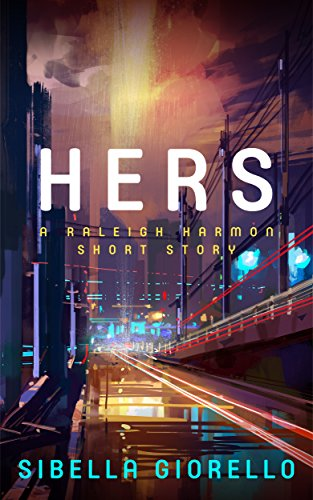Hers: A Raleigh Harmon mystery short story (The Raleigh Harmon mysteries)