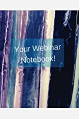 Your Webinar Notebook! Vol. 5: webinar, notebook, journal, planner, diary (Volume 5) Diary