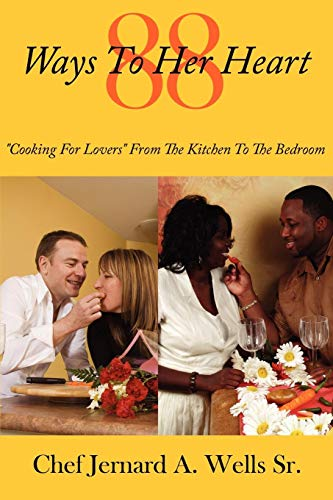 """88 Ways To Her Heart: """"Cooking For Lovers"""" From The Kitchen To The Bedroom"""