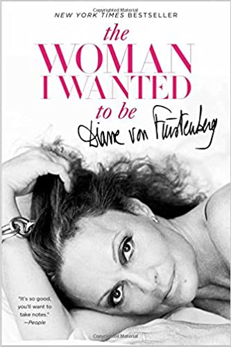 The Woman I Wanted to Be: von Furstenberg, Diane: 9781451651553 ...