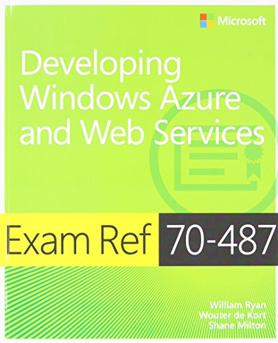 Exam Ref 70-487 Developing Windows Azure and Web Services (MCSD) by imusti