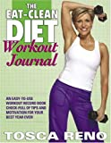 The Eat-Clean Diet Workout Journal, Tosca Reno, 1552100499