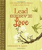 Lead. Serve. Love, Gregory Lang, 1404190031