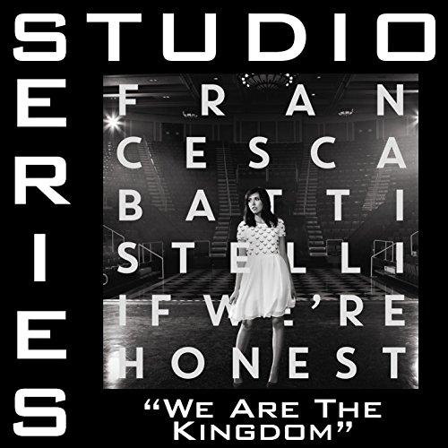 We Are The Kingdom (Studio Ser...