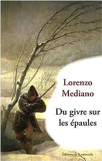 Du givre sur les épaules, Mediano, Lorenzo
