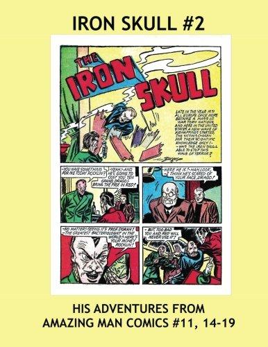 Download Iron Skull #2: His Adventures From Amazing Man Comics & Stars And Stripes Comics -- This Volume: Amazing Man Comics #11-19 -- All Stories - No Ads pdf epub