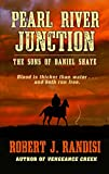 Pearl River Junction (The Sons of Daniel Shaye)
