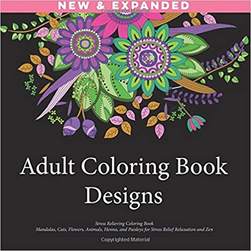 Adult Coloring Book Designs: Stress Relieving Patterns, Mandalas, Cats, Flowers, Animals, Henna, And Paisleys For Stress Relief Relaxation And Zen Download.zip
