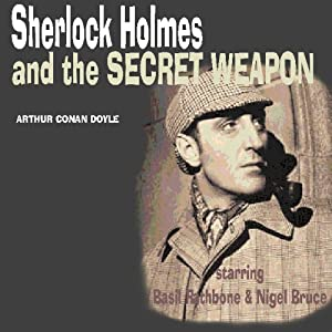 Sherlock Holmes & The Secret Weapon (Dramatised) Radio/TV Program