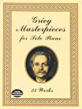 Grieg Masterpieces for Solo Piano: 23 Works (Dover Music for Piano)