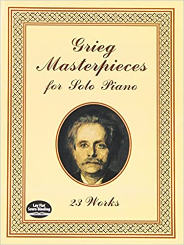 23 Works Grieg Masterpieces for Solo Piano