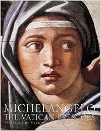 Michelangelo: The Vatican Frescoes by Pierluigi De Vecchi