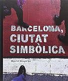 img - for BARCELONA, CIUTAT SIMB LICA book / textbook / text book