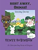 Right Away Orimae!, Renee Robinson, 1494771438