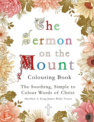 The Sermon on the Mount Colouring Book: The Soothing, Simple to  Colour Words of Christ (King Of Kings Sermon On The Mount)