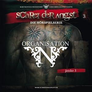 Feeder 3 - Organisation N (Schrei der Angst 3) Hörspiel