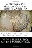 A History of Marion County, South Carolina, W. W. Sellers, 1482096161