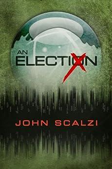 An Election by [Scalzi, John]