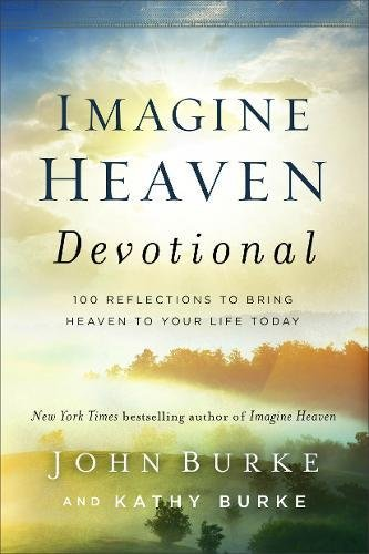Take it for granted Heaven Devotional: 100 Reflections to Bring Heaven to Your Life Today
