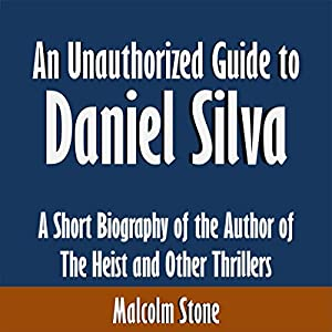An Unauthorized Guide to Daniel Silva Audiobook
