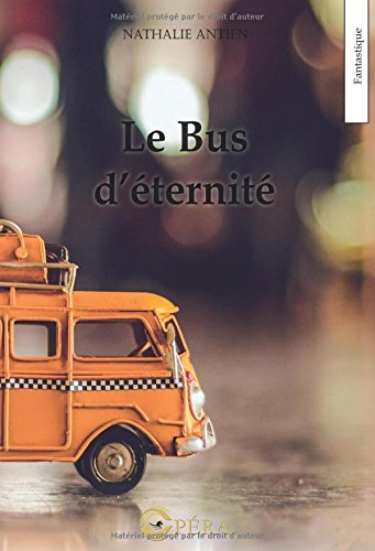 Read Online Le Bus d'éternité (French Edition) pdf