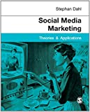 Social Media Marketing : Theories and Applications, Dahl, Stephan, 144628073X