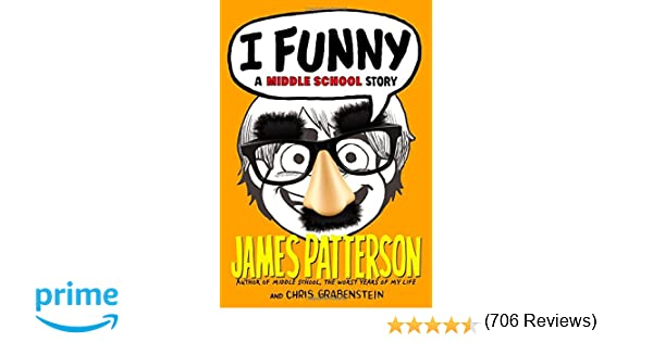 I Funny: A Middle School Story: James Patterson, Chris Grabenstein ...
