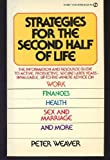 Strategies for the Second Half of Life, Peter Weaver, 0451098145
