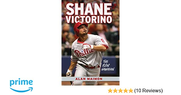 Shane Victorino The Flyin Hawaiian Alan Maimon 9781600785429 Amazon Books
