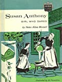 img - for Susan Anthony,: Girl who dared: illustrated by Al Fiorentino (The Childhood of famous Americans series) book / textbook / text book