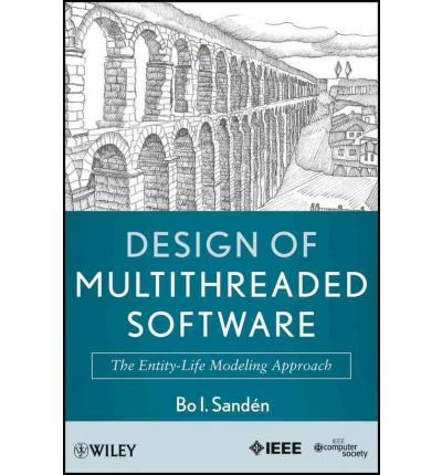 [(Design of Multithreaded Software: The Entity-Life Modeling Approach )] [Author: Bo I. Sanden] [Mar-2011]