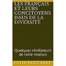 Les Français et leurs concitoyens issus de la diversité: Quelques révélateurs de cette relation (French Edition)