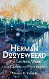 img - for Herman Dooyeweerd: The Life and Work of a Christian Philosopher book / textbook / text book