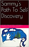 img - for Sammy's Path To Self Discovery book / textbook / text book