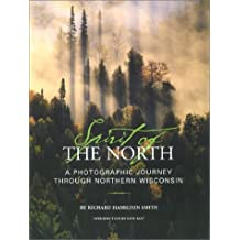 Spirit of the North: A Photographic Journey Through Northern Wisconsin by Richard Hamilton Smith (2003-04-01)