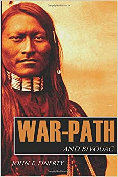 Book War Path and Bivouac: Custer, Crook, and the Great Sioux War (Expanded, Annotated)