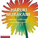 Wenn der Wind singt (Trilogie der Ratte 1) Hörbuch von Haruki Murakami Gesprochen von: David Nathan