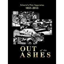 Out of the Ashes: Atlanta Fire Department Apparatus 1851-2015