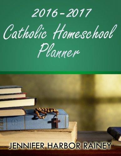 2016-2017 Catholic Homeschool Planner