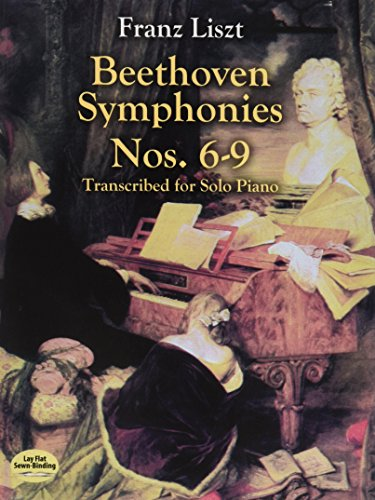 Beethoven Symphonies Nos. 6-9 Transcribed for Solo Piano (Dover Music for Piano) Beethoven Symphonies Nos