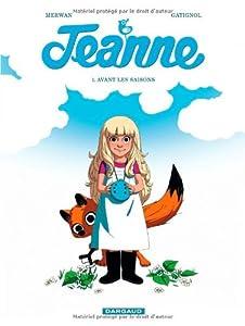 vignette de 'Jeanne n° 1<br /> Avant les saisons (Bertrand Gatignol)'