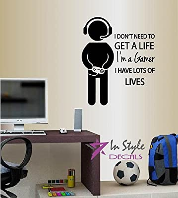 Wall Vinyl Decal Home Decor Art Sticker I Don't Need To Get a Life I'm a Gamer I Have Lots of Lives Phrase Quote Lettering Boy Guy With a Contoller Video Game Nursery Kids Play Room Removable Stylish Mural Unique Design