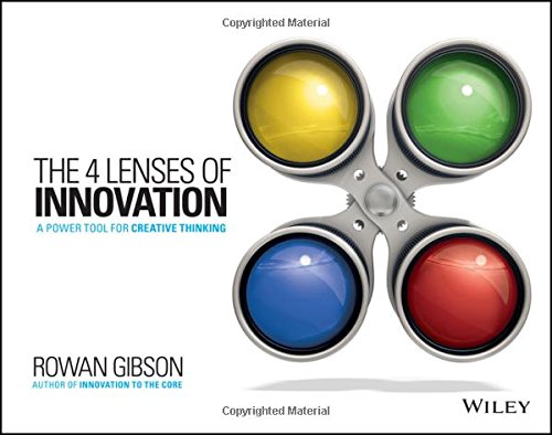 The Four Lenses of Innovation: A Power Tool for Creative Thinking (Power Tools Trend)