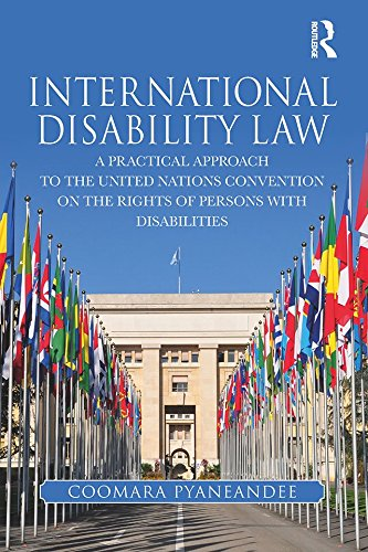 International Disability Law: A Practical Approach to the United Nations Convention on the Rights of Persons with Disabilities (International Labor Organization Of The United Nations)