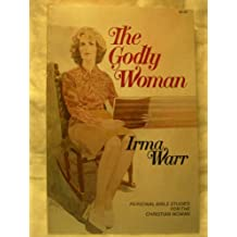 The Godly Woman: Personal Bible Studies for the Christian Woman