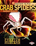 img - for Crab Spiders: Phantom Hunters (Arachnid World) book / textbook / text book