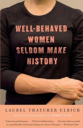 (Well-Behaved Women Seldom Make History)