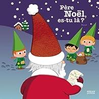 Père Noël, es-tu là ? par Virginie Soumagnac